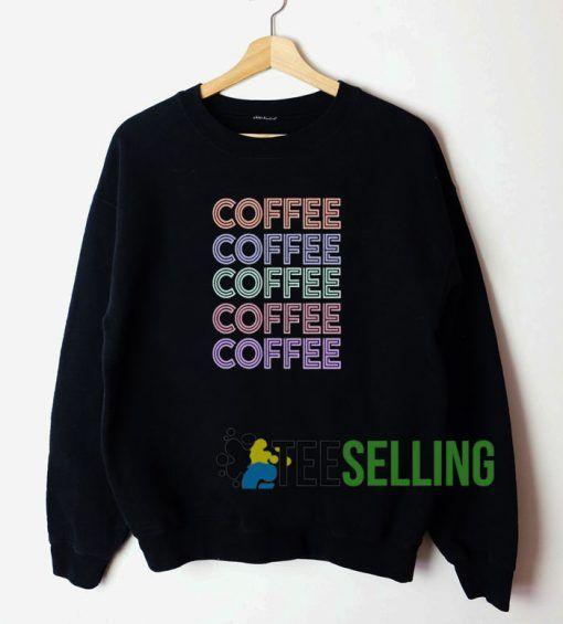 Coffee Sweatshirt Unisex Adult