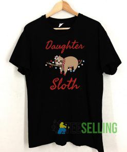 Daughter Sloth T shirt Adult Unisex Size S-3XL