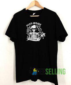 Dead Inside Festive T shirt Adult Unisex Size S-3XL