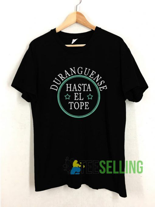 Duranguense Hasta El Tope T shirt Adult Unisex Size S 3XL
