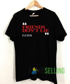 Fiends Don't lie T shirt Adult Unisex Size S-3XL