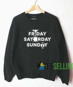 Friday Saturday Sunday Sweatshirt Unisex
