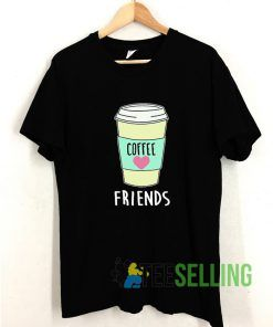 Friends Coffee T shirt Adult Unisex Size S-3XL