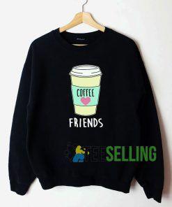 Friends Coffee Sweatshirt Unisex Adult