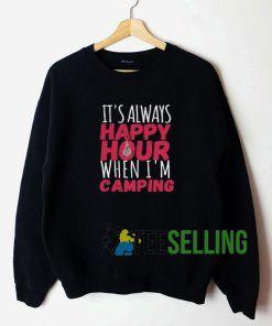 It's Always Happy Sweatshirt Unisex Adult