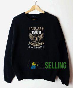 January 1969 50 Year Of Being Awesome Sweatshirt Unisex Adult