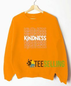 Kindness Sweatshirt Unisex Adult
