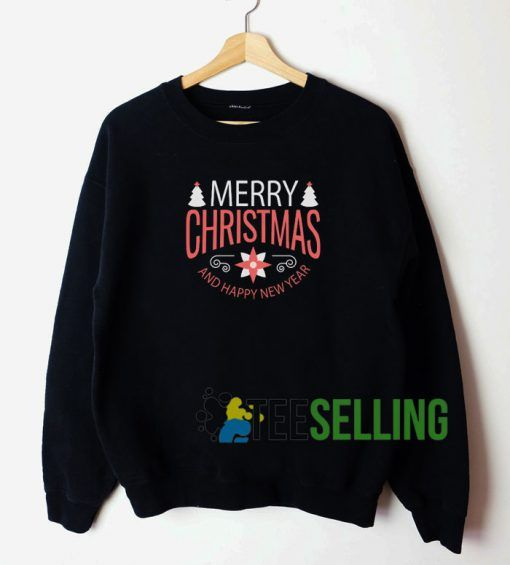 Merry Christmas and Happy New Year Sweatshirt Unisex Adult