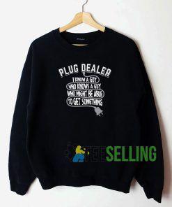 Plug Dealer Sweatshirt Unisex Adult
