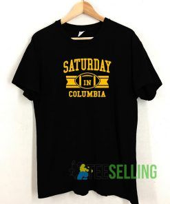 Saturday In Columbia T shirt Adult Unisex Size S-3XL