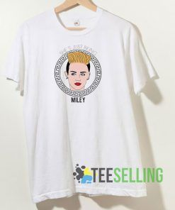 She Just Being Miley T shirt Adult Unisex Size S-3XL