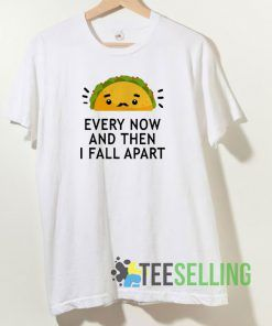 Tacos Every Now T shirt Adult Unisex Size S-3XL