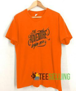 The Adventure Begins T shirt Adult Unisex Size S-3XL