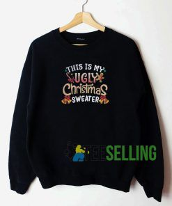 This Is My Ugly Christmas Sweatshirt Unisex Adult