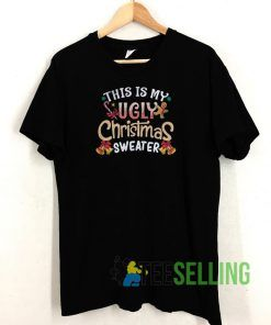 This Is My Ugly Christmas T shirt Adult Unisex Size S-3XL