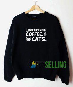 Weekends Coffee And Cats Sweatshirt Unisex Adult