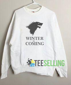 Winter Is Coming Sweatshirt Unisex