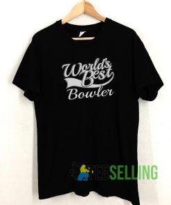 Worlds Best Bowler T shirt Adult Unisex Size S-3XL