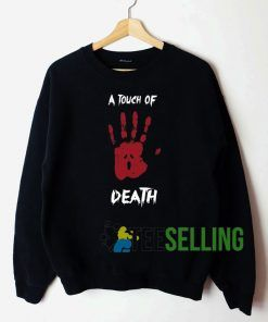 A Touch Of Death Sweatshirt Unisex Adult