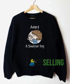 Adopt A Shelter Dog Sweatshirt Unisex Adult