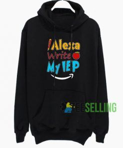 Alex Write My Iep Hoodie Adult Unisex