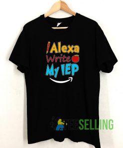 Alex Write My Iep T shirt Adult Unisex Size S-3XL
