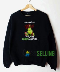 Grinch All I Need Is Dr Pepper Sweatshirt Unisex Adult
