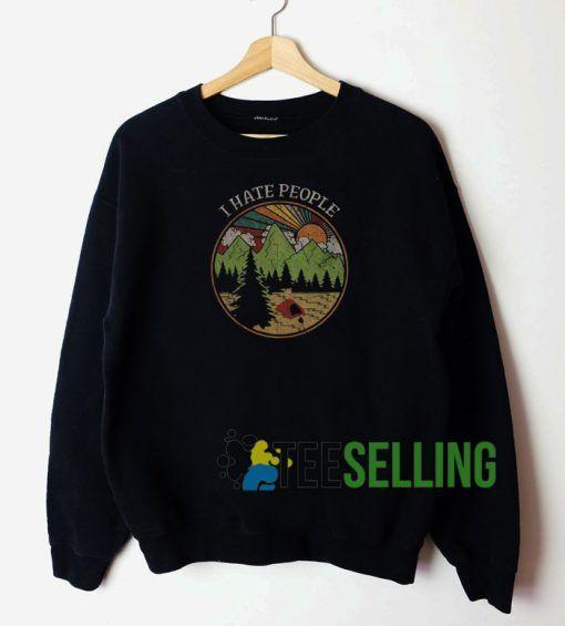 I Hate People Sweatshirt Unisex Adult
