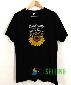 I Just Really Love Camping T shirt Adult Unisex Size S-3XL