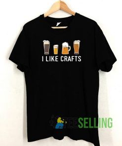 I Like Crafts T shirt Adult Unisex Size S-3XL