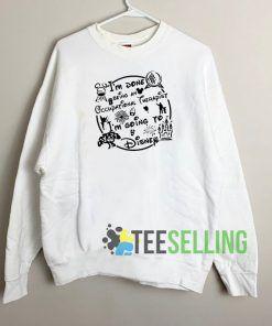 Im Done Being An Occupational Sweatshirt Unisex Adult