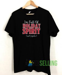 Im Full Of Holiday T shirt Adult Unisex Size S-3XL