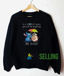 In A World Where You Can Be Anything Sweatshirt Unisex Adult