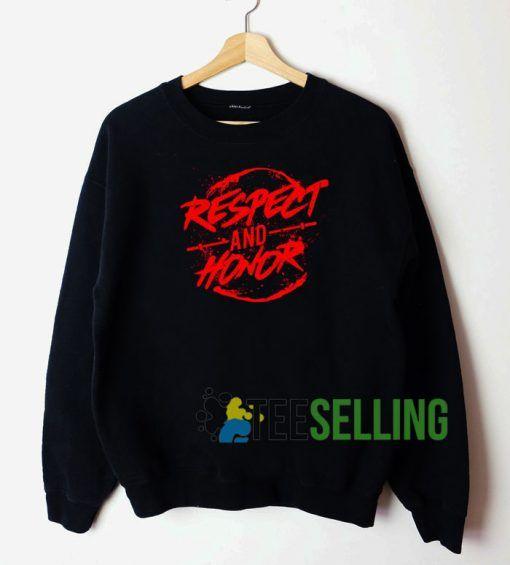 Respect And Honor Sweatshirt Unisex Adult