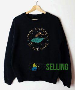 Slow Dancing In The Dark Unisex Sweatshirt Unisex Adult