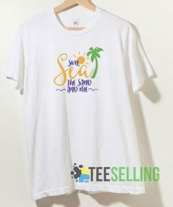Sun Sea The Sand And Me T shirt Adult Unisex Size S-3XL