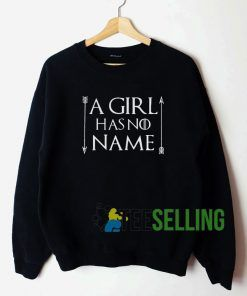 A Girl Has No Name Unisex Sweatshirt Unisex Adult