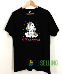 Cute But Psycho Unicorn T shirt Adult Unisex Size S-3XL