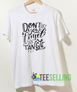 Dont Get Your Tinsel In A Tangle T shirt Adult Unisex Size S-3XL