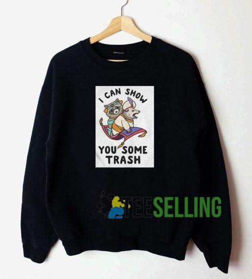 I Can Show You Some Trash Unisex Sweatshirt Unisex Adult