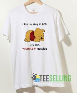 I Like To Stay In Bed Pooh Bear T shirt Adult Unisex Size S-3XL