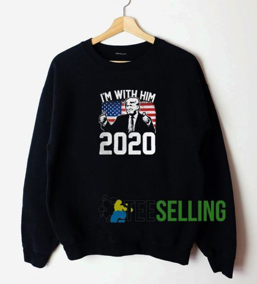 Im With Him 2020 Unisex Sweatshirt Unisex Adult