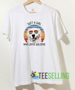 Just A Girl Who Loves Goldens T shirt Adult Unisex Size S-3XL