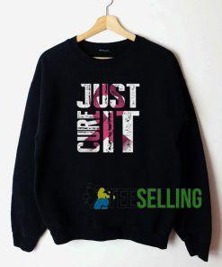Just Cure It Unisex Sweatshirt Unisex Adult