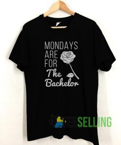 Mondays Are For The Bachelor T shirt Adult Unisex Size S-3XL