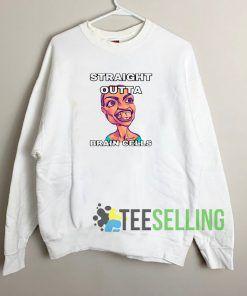 Straight Outta Brain Cells Unisex Sweatshirt Unisex Adult