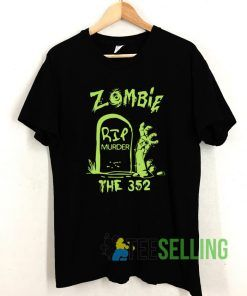 Zombie RIP Murder The 352 T shirt Adult Unisex Size S-3XL