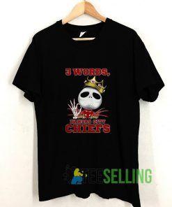 3 Words Kansas City Chiefs T shirt Adult Unisex Size S-3XL