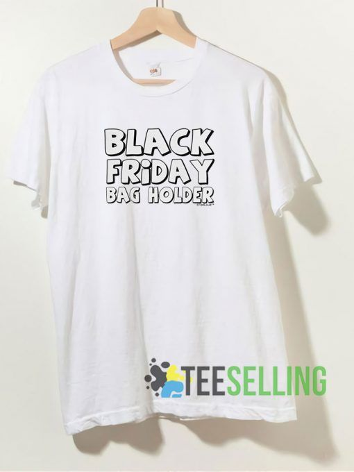 Black Friday Bag Holder T shirt Adult Unisex Size S-3XL