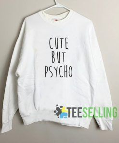 Cute But Pyscho Unisex Sweatshirt Unisex Adult